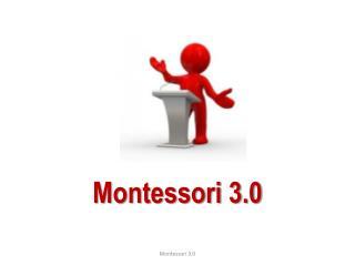 Montessori 3.0
