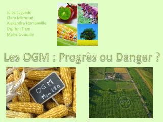 Les OGM : Progr�s ou Danger ?