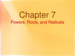 Chapter 7 Powers, Roots, and Radicals