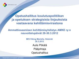Aulis Pitkälä Pääjohtaja Opetushallitus