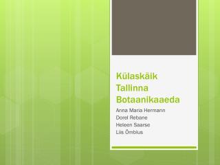 K�lask�ik Tallinna Botaanikaaeda
