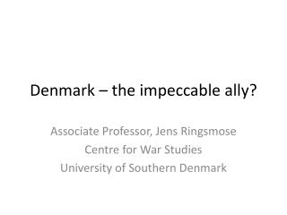 Denmark – the impeccable ally?