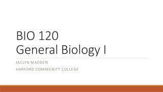 BIO 120  General  Biology I