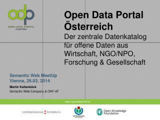 Semantic  Web  MeetUp  Vienna, 26.03. 2014