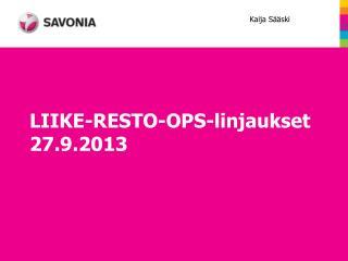 LIIKE-RESTO-OPS-linjaukset 27.9.2013