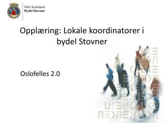Oppl�ring: Lokale koordinatorer i                 bydel Stovner