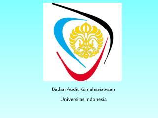Badan  Audit  Kemahasiswaan Universitas  Indonesia