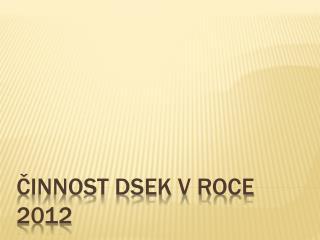 Činnost DSEK v roce 2012