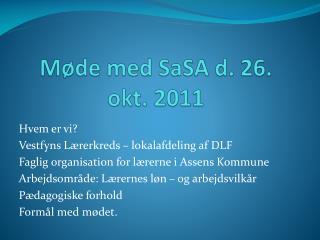 Møde med  SaSA  d. 26. okt. 2011