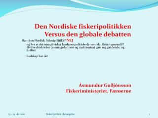 Den Nordiske fiskeripolitikken Versus den globale debatten