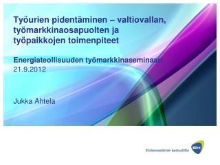 21.9.2012 Jukka Ahtela