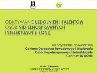 odkrywanie  uzdolnień i talentów  osób  niepełnosprawnych intelektualnie  (ONI)