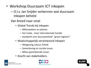 Workshop Duurzaam ICT inkopen O.l.v. Jan Snijder verkennen wat duurzaam inkopen behelst