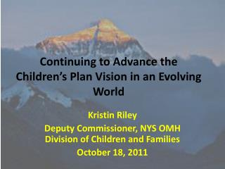 Continuing to Advance the Children's Plan Vision in an Evolving World
