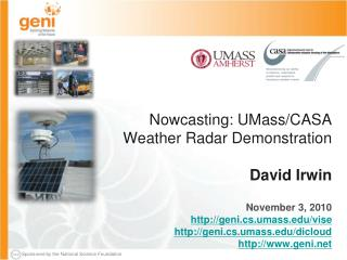 Nowcasting : UMass/CASA  Weather Radar Demonstration David Irwin