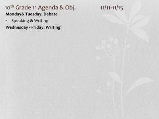 10 th  Grade  11 Agenda & Obj. 11/11-11/15
