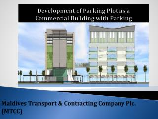 Development of Parking Plot as a Commercial Building with Parking