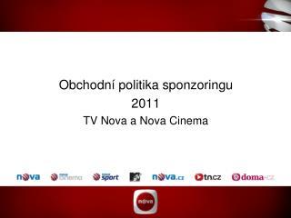 Obchodní politika sponzoringu 2011 TV Nova a Nova Cinema