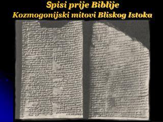 S pisi prije Biblije Kozmogonijski mitovi Bliskog Istoka