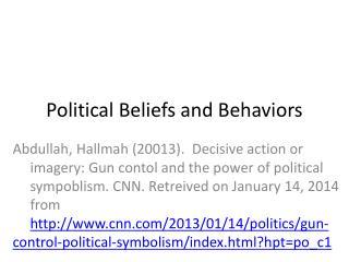 Political Beliefs and Behaviors