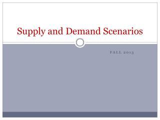 Supply and Demand Scenarios