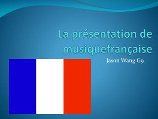 La  présentation  de  musiquefrançaise