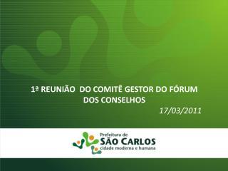 1  REUNI O  DO COMIT  GESTOR DO F RUM DOS CONSELHOS 17