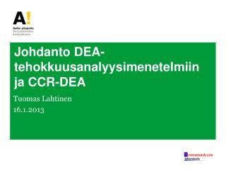 Johdanto DEA-tehokkuusanalyysimenetelmiin ja CCR-DEA