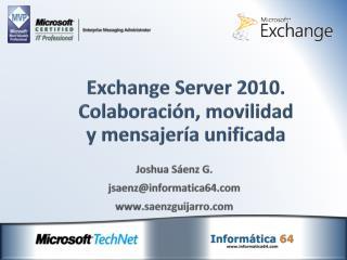 Exchange Server 2010. Colaboración, movilidad y mensajería unificada