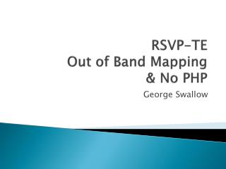RSVP-TE  Out of Band Mapping & No PHP
