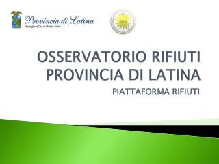 OSSERVATORIO RIFIUTI PROVINCIA  DI  LATINA