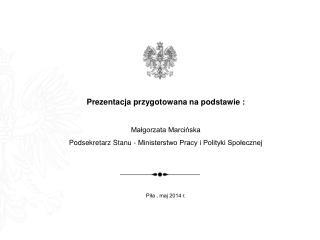Prezentacja przygotowana na podstawie : Małgorzata Marcińska
