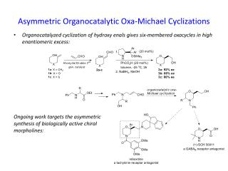 Asymmetric  Organocatalytic Oxa -Michael  Cyclizations