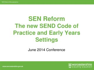 SEN Reform The  new  SEND Code  of Practice and Early Years Settings