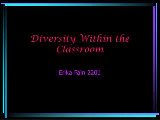 Diversity Within the  Classroom