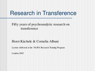 Research in Transference