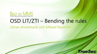 OSD LIT/ZTI – Bending the rules