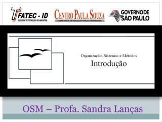 OSM –  Profa . Sandra Lanças