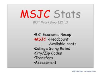 MSJC Stats BOT  Workshop 1.21.10 R.C.  Economic Recap MSJC  -Headcount