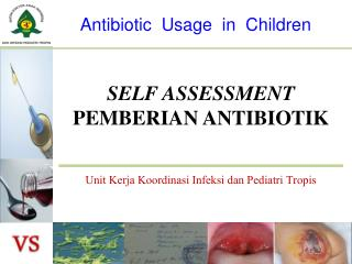 SELF ASSESSMENT  PEMBERIAN  ANTIBIOTIK