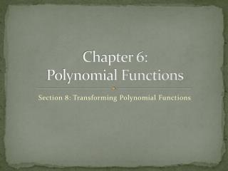 Chapter 6:  Polynomial Functions