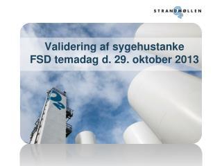 Validering af sygehustanke FSD temadag d. 29. oktober 2013