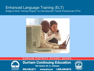 Enhanced Language Training ELT Bridge-to-Work Training Program  for Internationally Trained Professionals ITPs