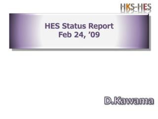 HES Status  Report Feb 24 ,  '09