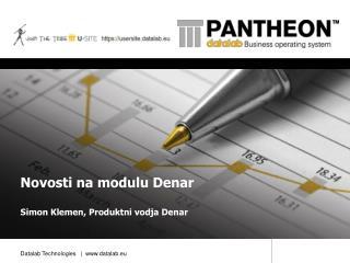 Novosti na modulu Denar Simon Klemen, Produktni vodja Denar