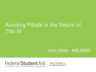 Avoiding Pitfalls in the Return of Title IV