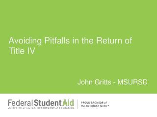Avoiding Pitfalls in the Return of Title IV