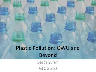 Plastic Pollution: OWU and Beyond