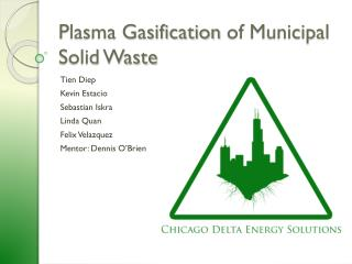 Plasma Gasification  of Municipal Solid Waste