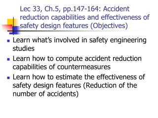 Lec 33, Ch.5, pp.147-164: Accident reduction capabilities and effectiveness of safety design features Objectives